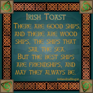 Irish toast for my Irish friends :-)