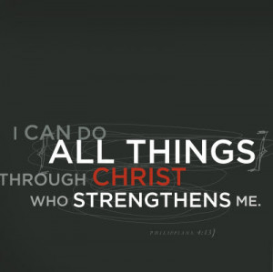 One of my favourite bible verses at the moment is Phil 4:13. It is ...
