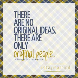 barbara grizzuti harrison quotes there are no original ideas there are ...