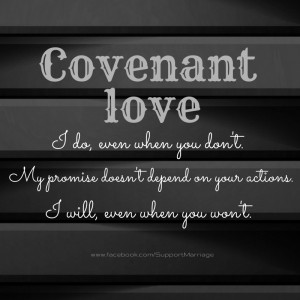 If you want to know more about what covenant love looks like, ask ...