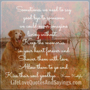 Sometimes we need to say good bye to someone we could never imagine ...
