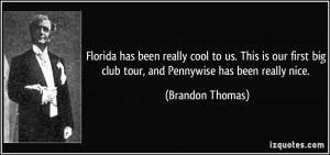 Florida has been really cool to us. This is our first big club tour ...