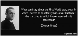 What can I say about the First World War, a war in which I served as ...