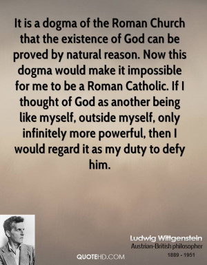 It is a dogma of the Roman Church that the existence of God can be ...