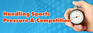 Handling Sports Pressure and Competition