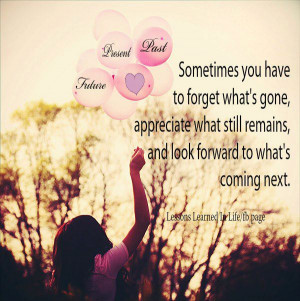 Sometimes you have to forget what's gone moving on quotes