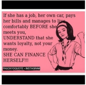 She can finance herself but there is always that part of a team & back ...