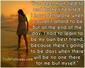 ve been hurt, lied to and broken hearted