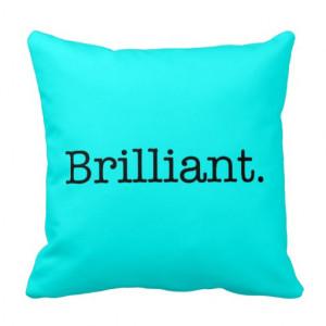 Brilliant Quote Neon Blue Teal Light Bright Color Pillow