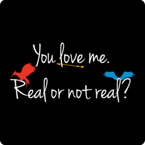 You Love Me - Real Or Not Real T-Shirt (4 Color)