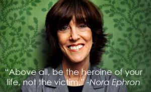 nora ephron s 27 best quotes on love life and death