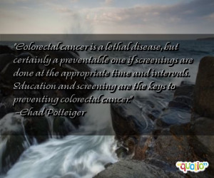 Colorectal cancer is a lethal disease, but certainly a preventable one ...