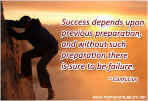 success depends upon previous preparation and without such preparation