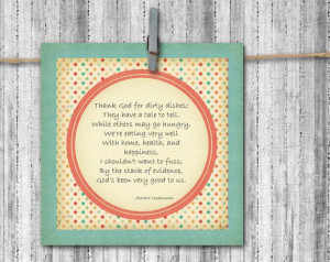 Thank God for Dirty Dishes - Inspirational Quote - 5x5 Art Print. $10 ...