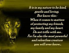 Ferocious Wolf with Quote: It is my nature to kind, loving and gentle ...