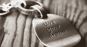 Life quote: Live your dream (Sepia)