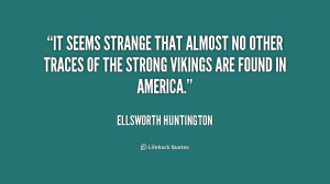 It seems strange that almost no other traces of the strong vikings are ...