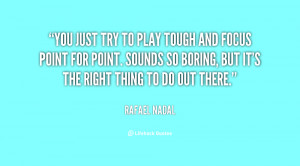 quote-Rafael-Nadal-you-just-try-to-play-tough-and-134636_1.png