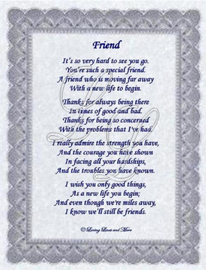 Friend poem is for that special friend that is moving away. Poem may ...