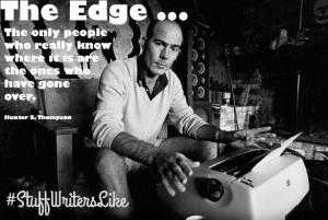 writer-quote-hunter-thompson-the-edge