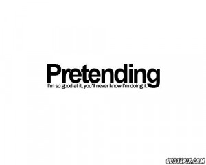 Pretending_to_Be_Happy_Quotes http://www.quotepix.com/1374/order ...