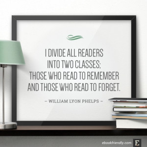 read to remember and those who read to forget William Lyon Phelps