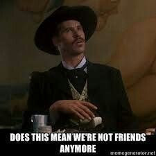 tombstone quotes doc holiday | Val kilmer/ Doc Holliday | Laugh a ...