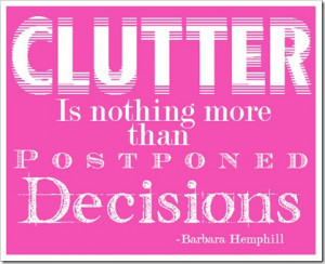 Quote---Clutter-is-nothing-
