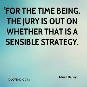 For the time being, the jury is out on whether that is a sensible ...