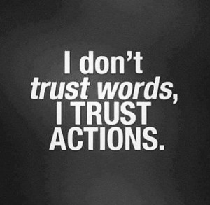 related posts actions vs words i don t trust words i trust actions ...