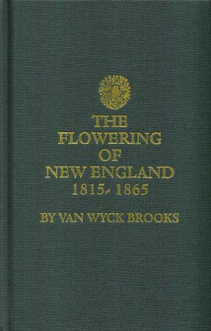 "Start by marking ""The Flowering of New England, 1815-1865"" as Want ..."