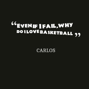 Go Back > Gallery For > I Love Basketball Quotes