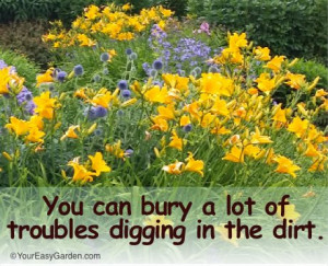 Many of readers send us their favorite gardening quotes and we thought ...