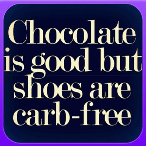 ... is good, but #shoes are carb-free! #Quote #sotrue #shoeaholic