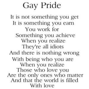 Gay Pride It Is Not Something You Get It Is Something You Earn You ...