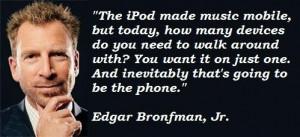 Edgar bronfman jr famous quotes 2