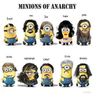 Minions of Anarchy.