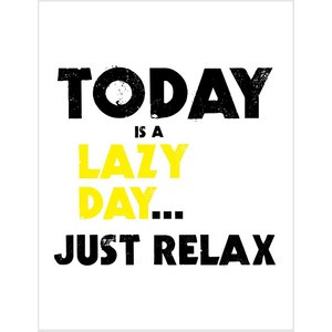 ... is a lazy day just relax quote print in sunshine yellow and black