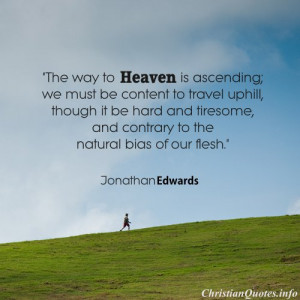 Jonathan Edwards Christian Quote - Way to Heaven - person walking up a ...