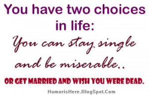 Funny Quote Stay Single And Miserable Get Married