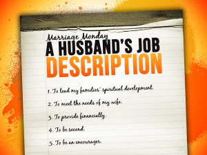 Marriage Monday: A Husband's Job Description