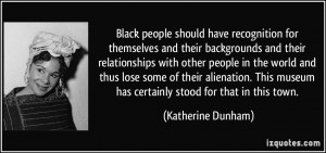 Black people should have recognition for themselves and their ...