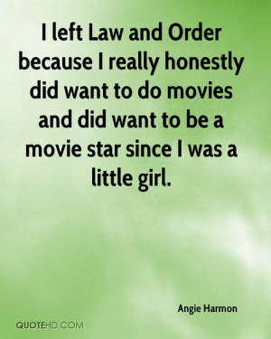 Law Quotes From Movies ~ Angie Harmon Quotes | QuoteHD