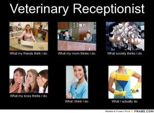 Funny Vet Tech Quotes Veterinary receptionist.