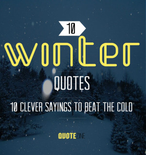 Cold Weather Quotes And Sayings Winter quotes: 10 clever