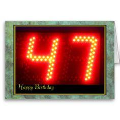 Happy 47th Birthday: http://www.zazzle.com/happy_47th_birthday ...