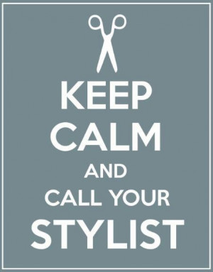 Keep calm and call your stylist #cosmetology #hairdresser #hairschool ...
