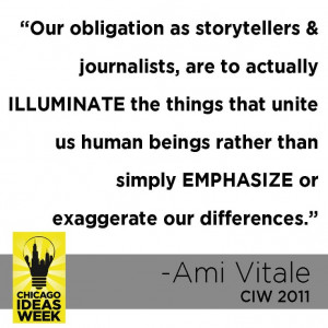 Our obligation as storytellers & journalists, are to actually ...