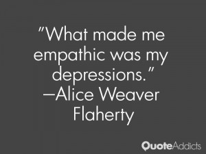 Quotes by Alice Weaver Flaherty