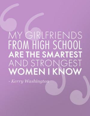 Kerry Washington on girlfriends #quotes #friendship (@Rose Garbarino ...